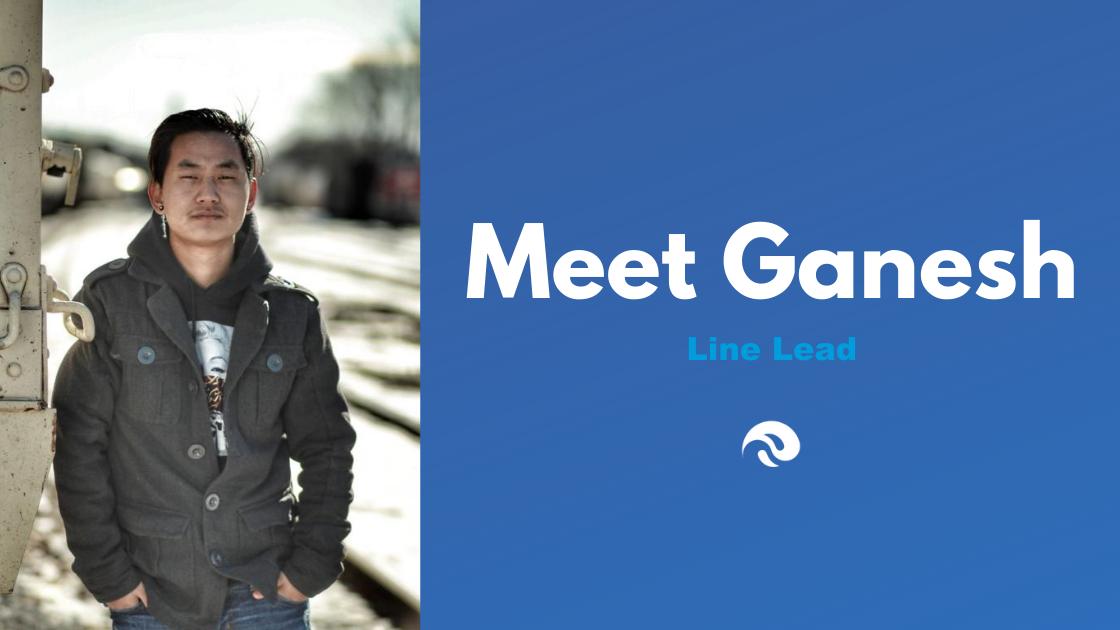 Meet Ganesh Rai, Line Lead